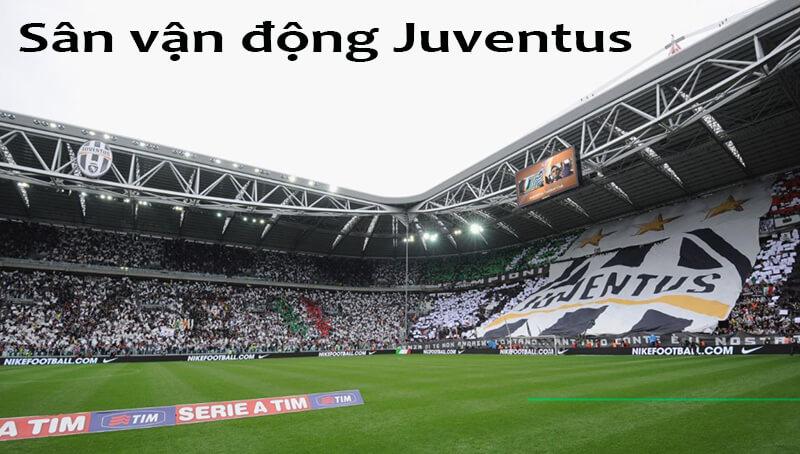 Khám phá sân vận động Juventus - Thiên đường bóng đá Italia