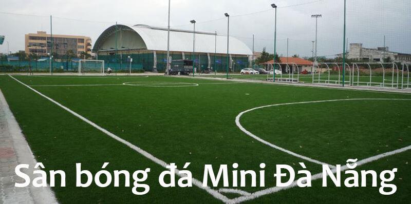 Danh sách sân bóng đá mini Đà Nẵng